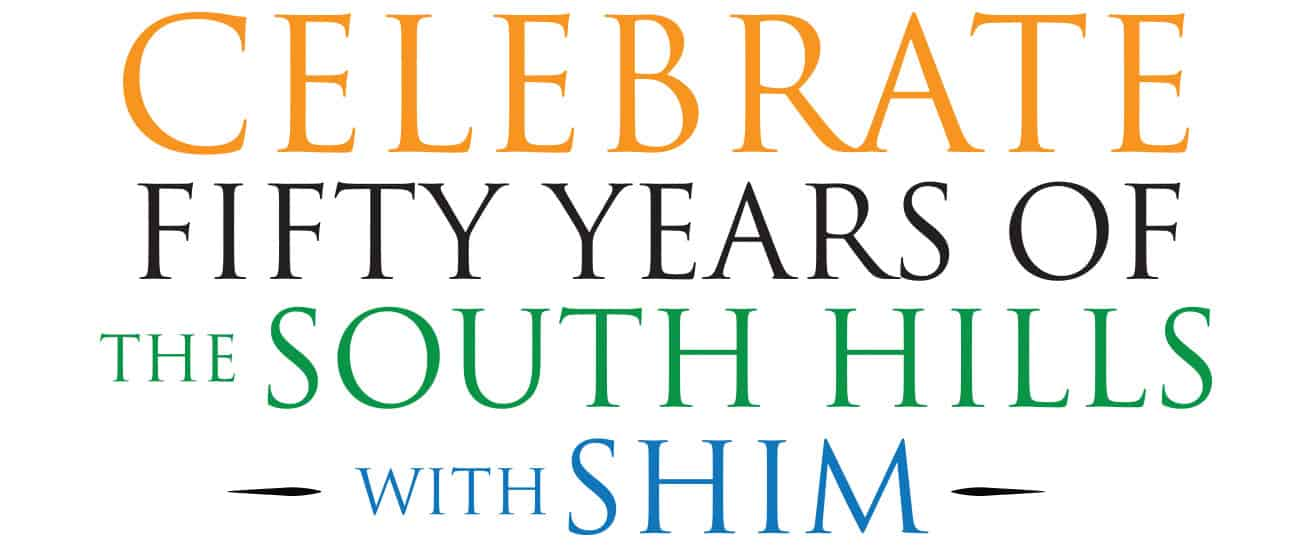Celebrate Fifty Years of the South Hills with SHIM