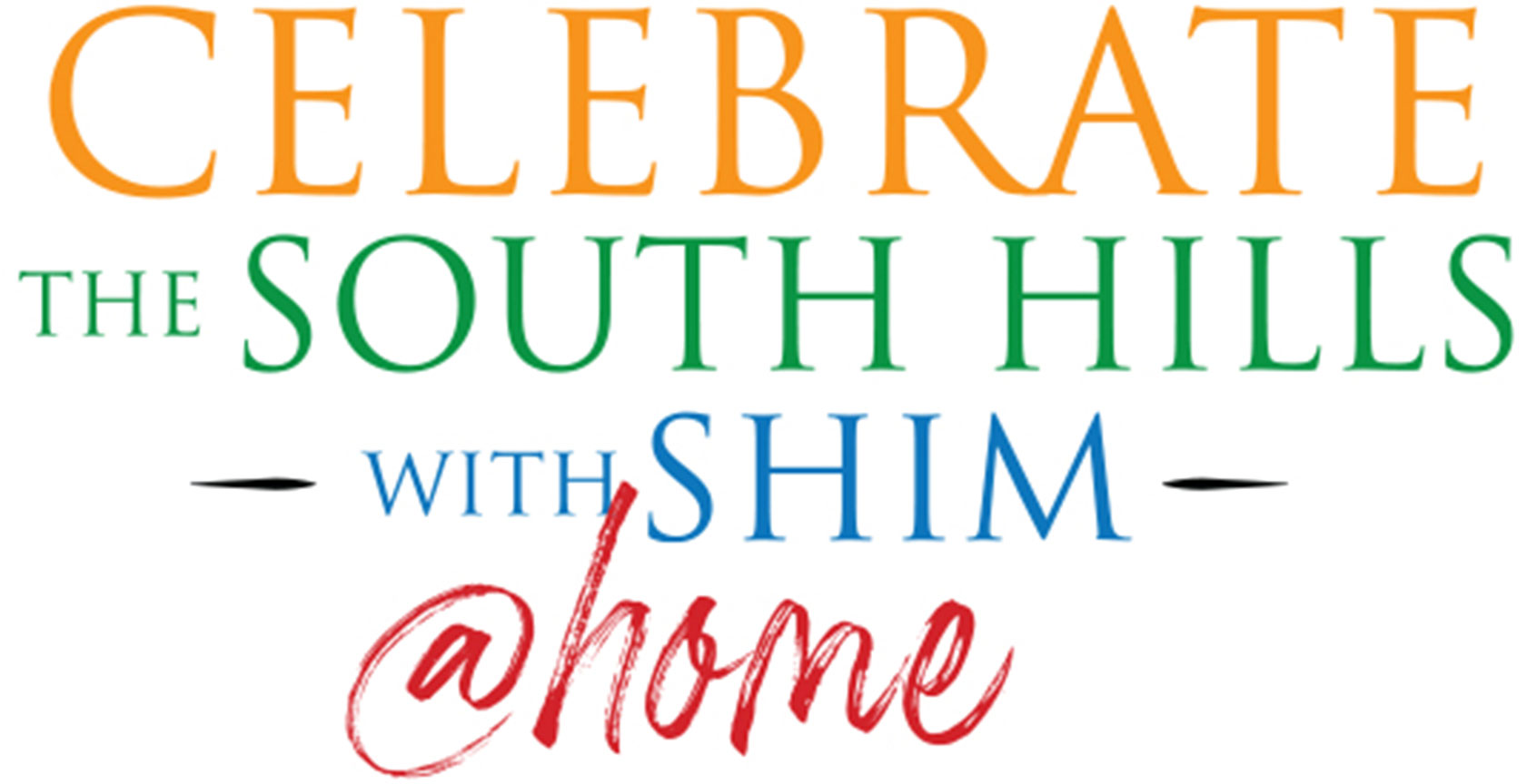 Celebrate the South Hills with SHIM at home